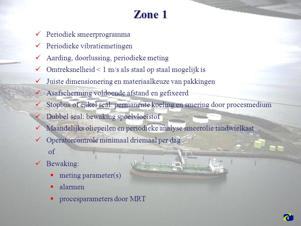 Zone 1 Periodiek smeerprogramma Periodieke vibratiemetingen