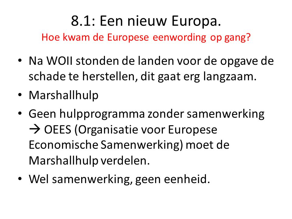 8.1: Een nieuw Europa. Hoe kwam de Europese eenwording op gang