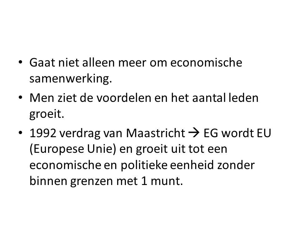 Gaat niet alleen meer om economische samenwerking.