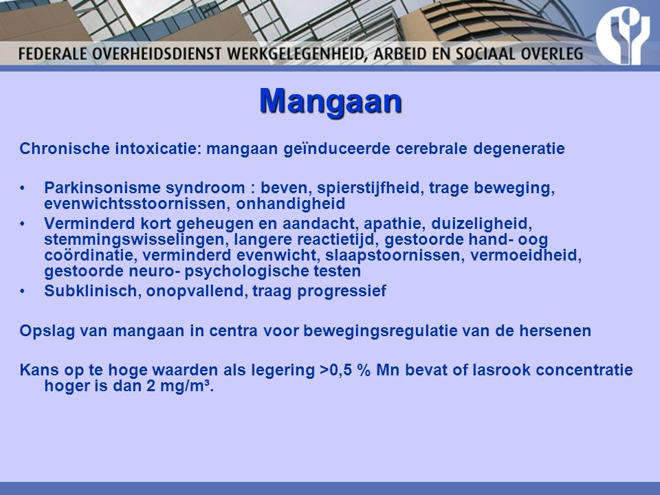 Mangaan Chronische intoxicatie: mangaan geïnduceerde cerebrale degeneratie.