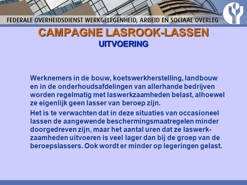 CAMPAGNE LASROOK-LASSEN UITVOERING