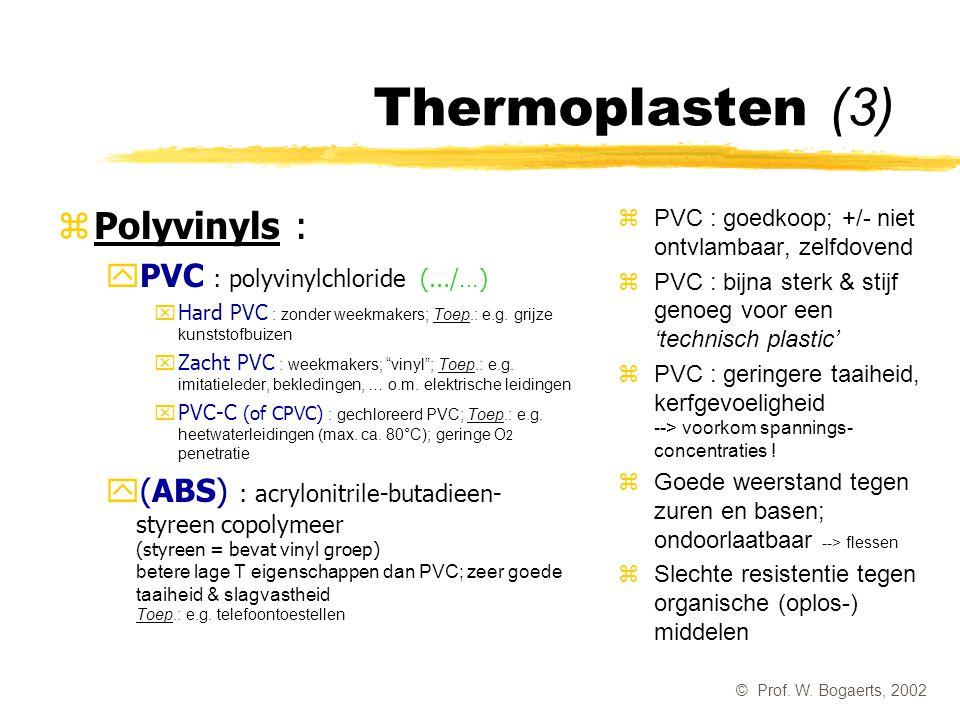 Thermoplasten (3) Polyvinyls : PVC : polyvinylchloride (.../…)