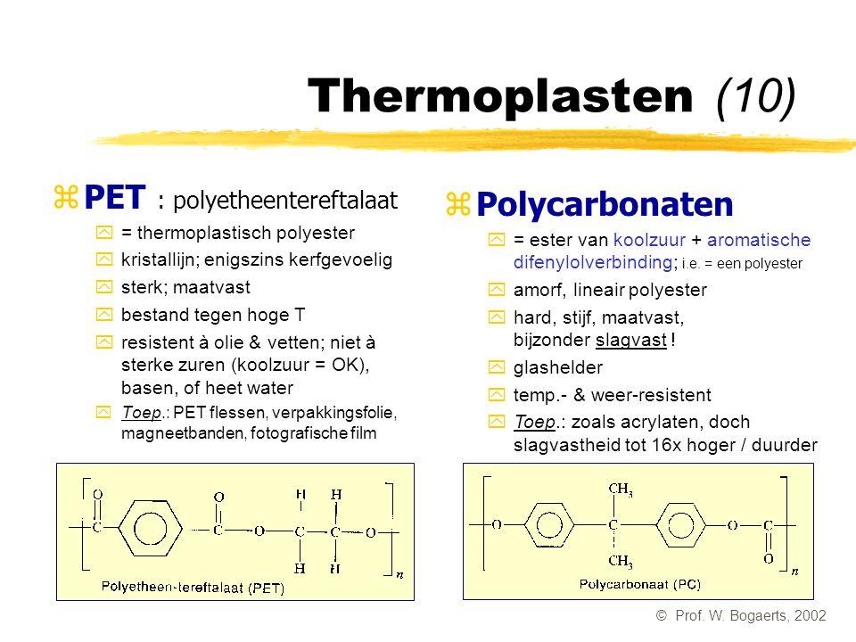 Thermoplasten (10) PET : polyetheentereftalaat Polycarbonaten