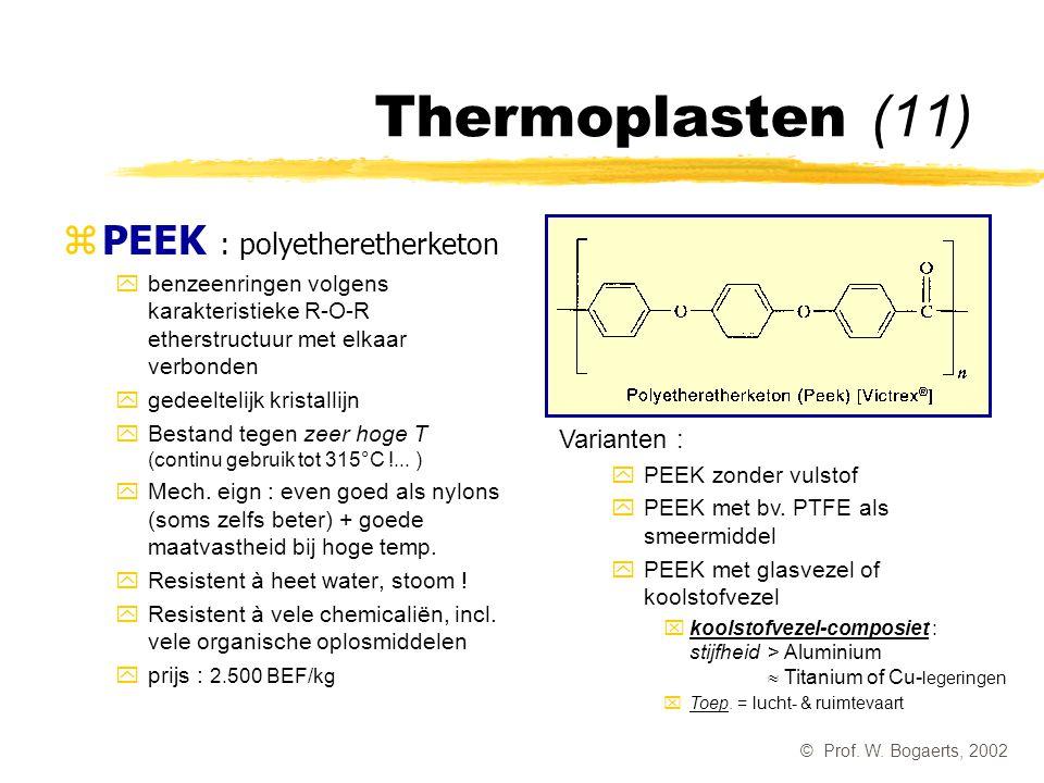 Thermoplasten (11) PEEK : polyetheretherketon Varianten :