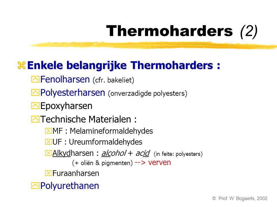 Thermoharders (2) Enkele belangrijke Thermoharders :