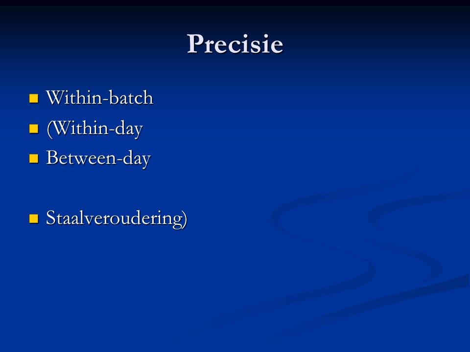 Precisie Within-batch (Within-day Between-day Staalveroudering)