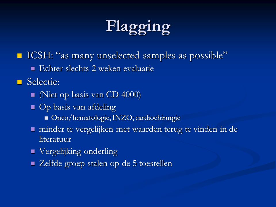 Flagging ICSH: as many unselected samples as possible Selectie: