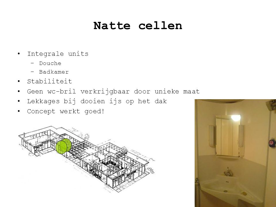 Natte cellen Integrale units Stabiliteit