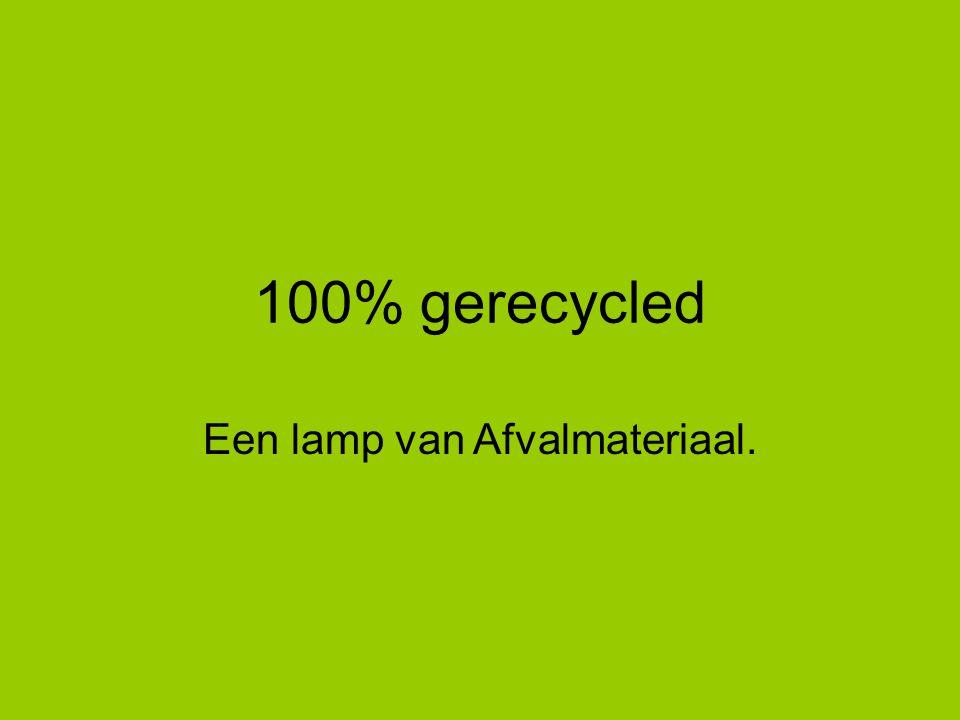 Een lamp van Afvalmateriaal.