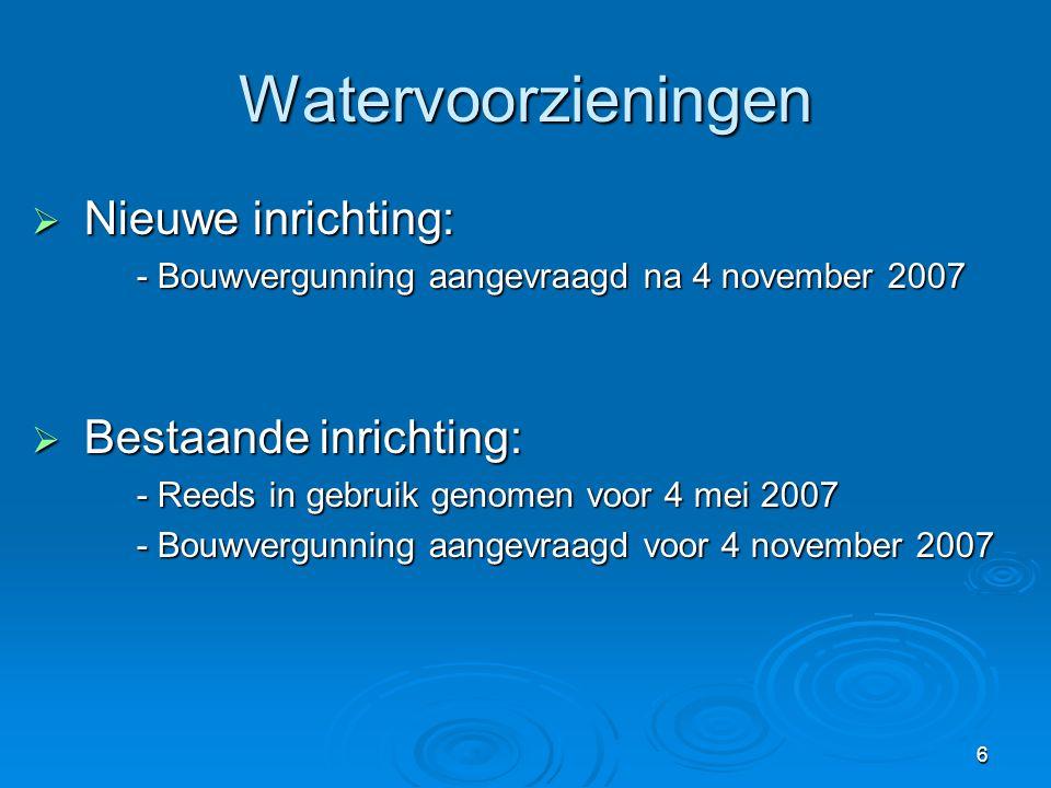 Watervoorzieningen Nieuwe inrichting: Bestaande inrichting:
