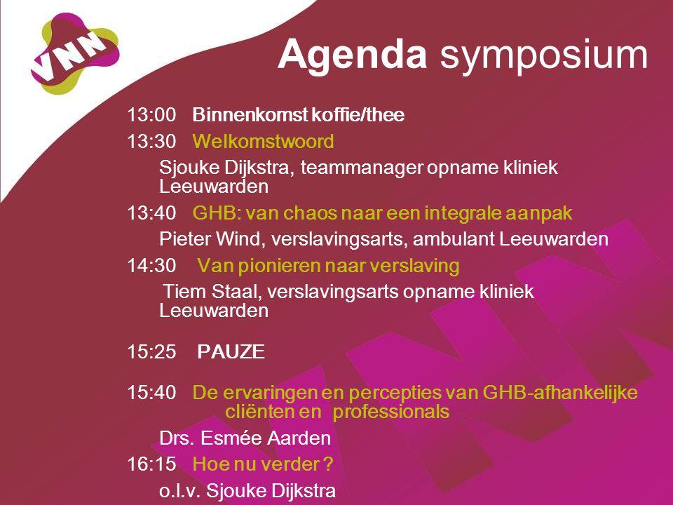 Agenda symposium 13:00 Binnenkomst koffie/thee 13:30 Welkomstwoord