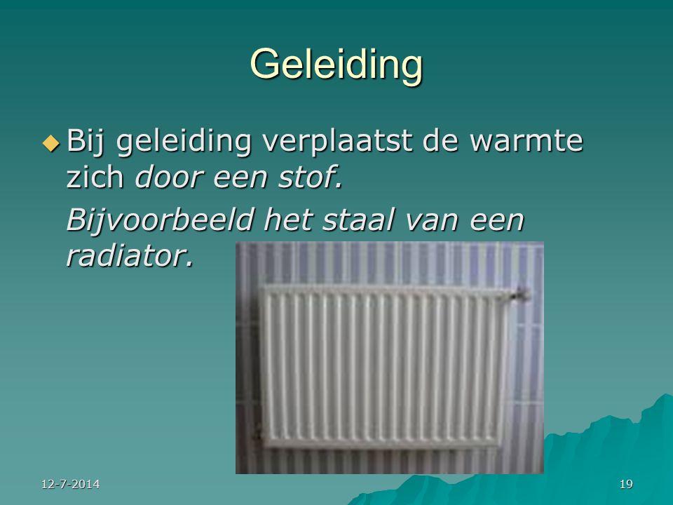 Geleiding Bij geleiding verplaatst de warmte zich door een stof.