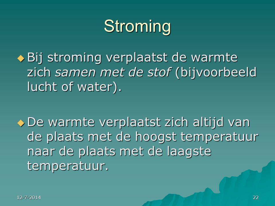 Stroming Bij stroming verplaatst de warmte zich samen met de stof (bijvoorbeeld lucht of water).