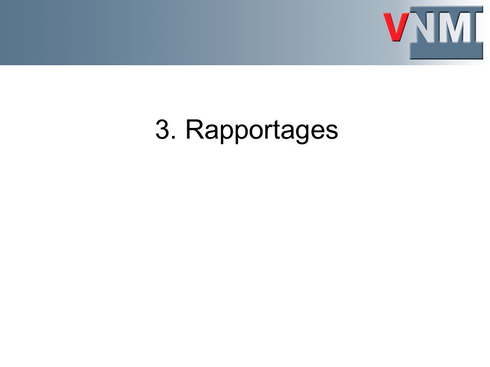 3. Rapportages