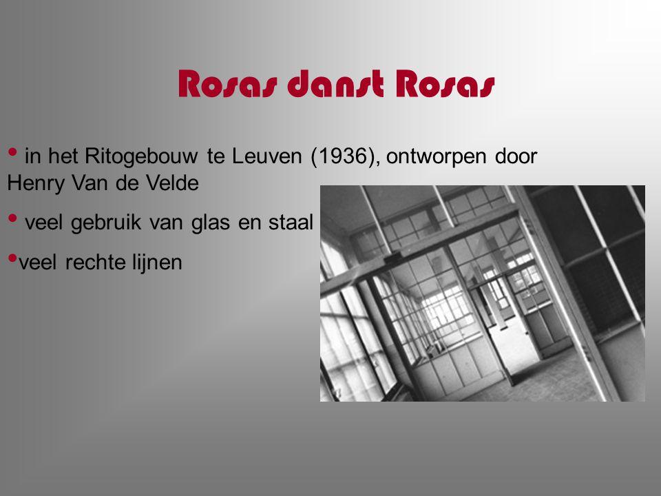 Rosas danst Rosas in het Ritogebouw te Leuven (1936), ontworpen door Henry Van de Velde. veel gebruik van glas en staal.