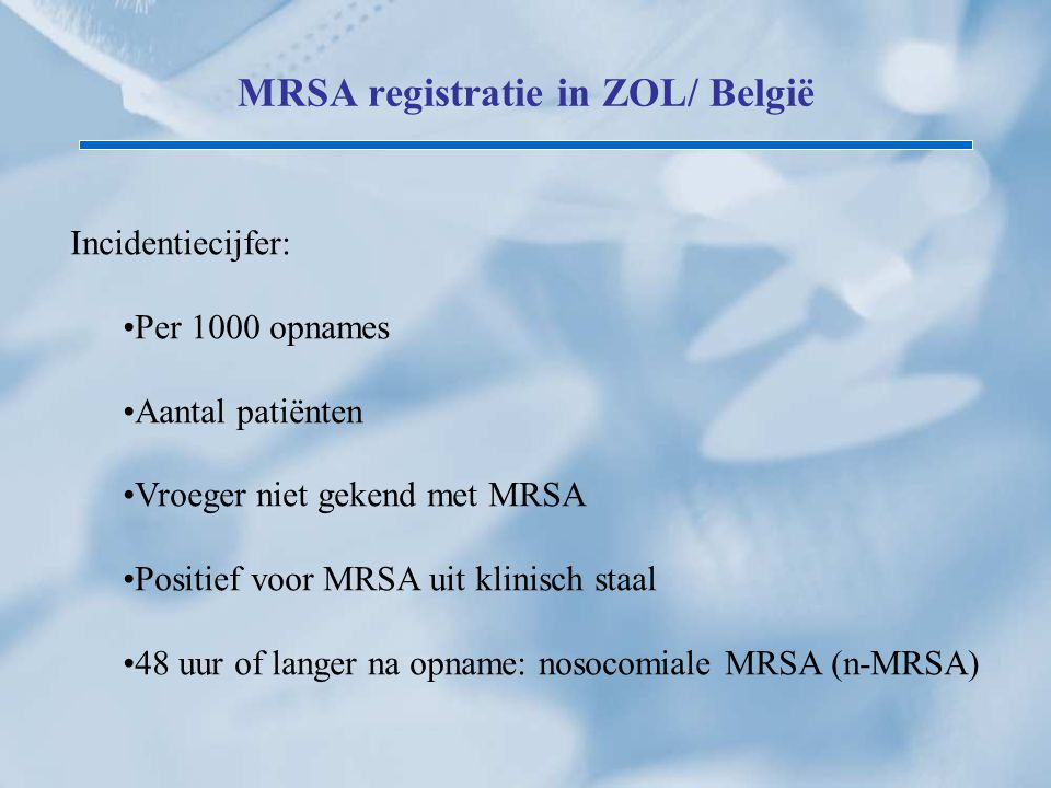 MRSA registratie in ZOL/ België