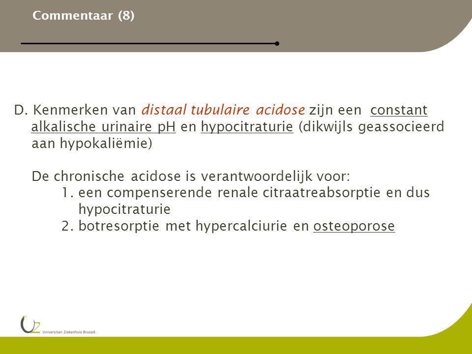 D. Kenmerken van distaal tubulaire acidose zijn een constant
