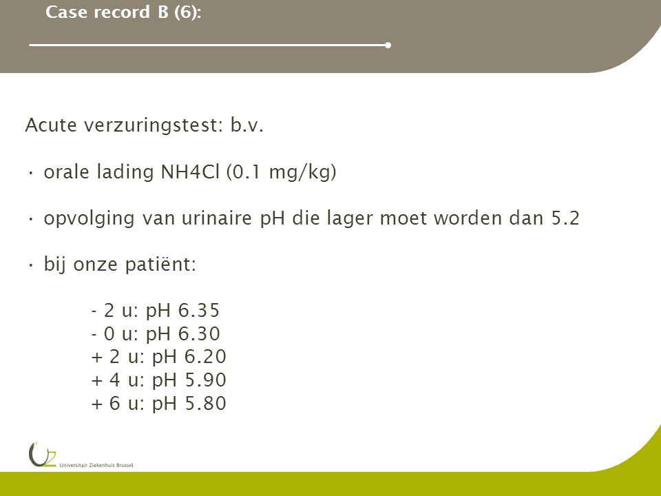 Acute verzuringstest: b.v. orale lading NH4Cl (0.1 mg/kg)