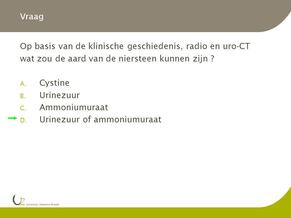 Vraag Op basis van de klinische geschiedenis, radio en uro-CT. wat zou de aard van de niersteen kunnen zijn