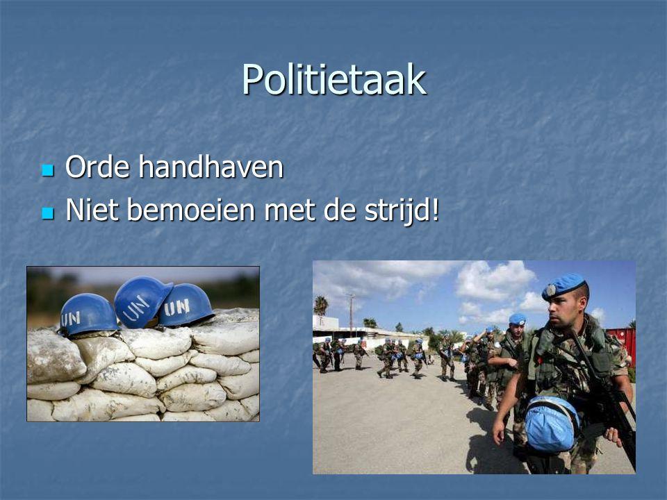 Politietaak Orde handhaven Niet bemoeien met de strijd!