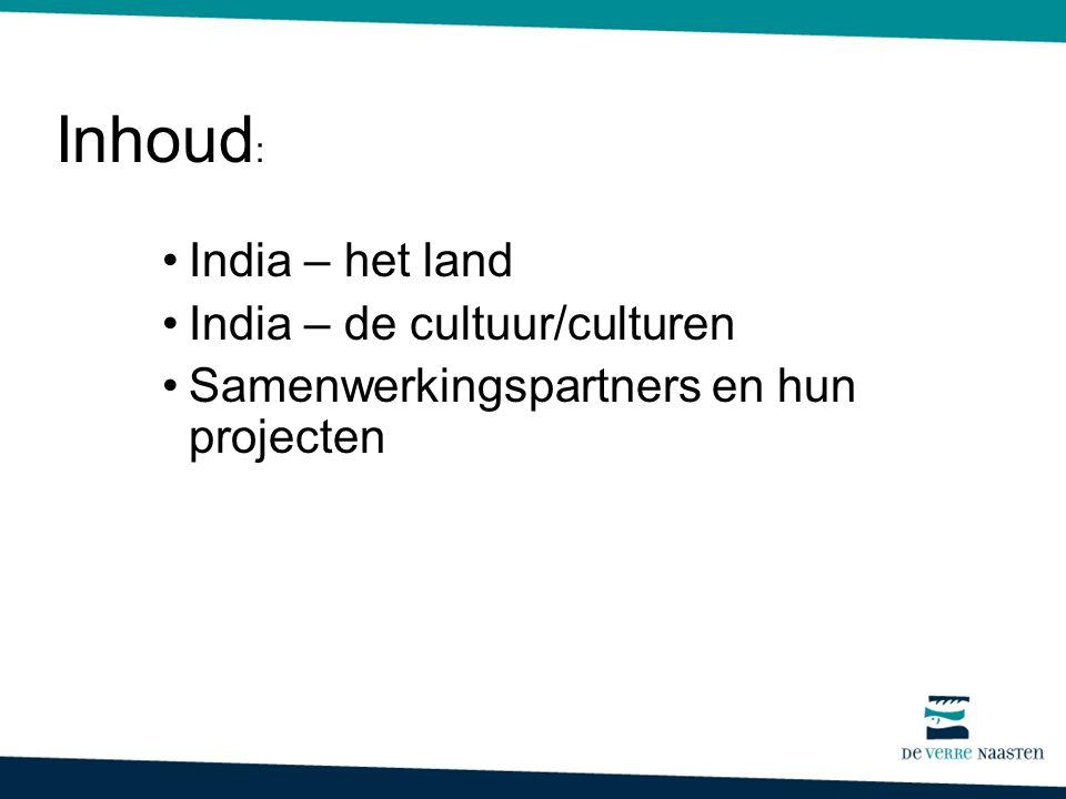 Inhoud: India – het land India – de cultuur/culturen