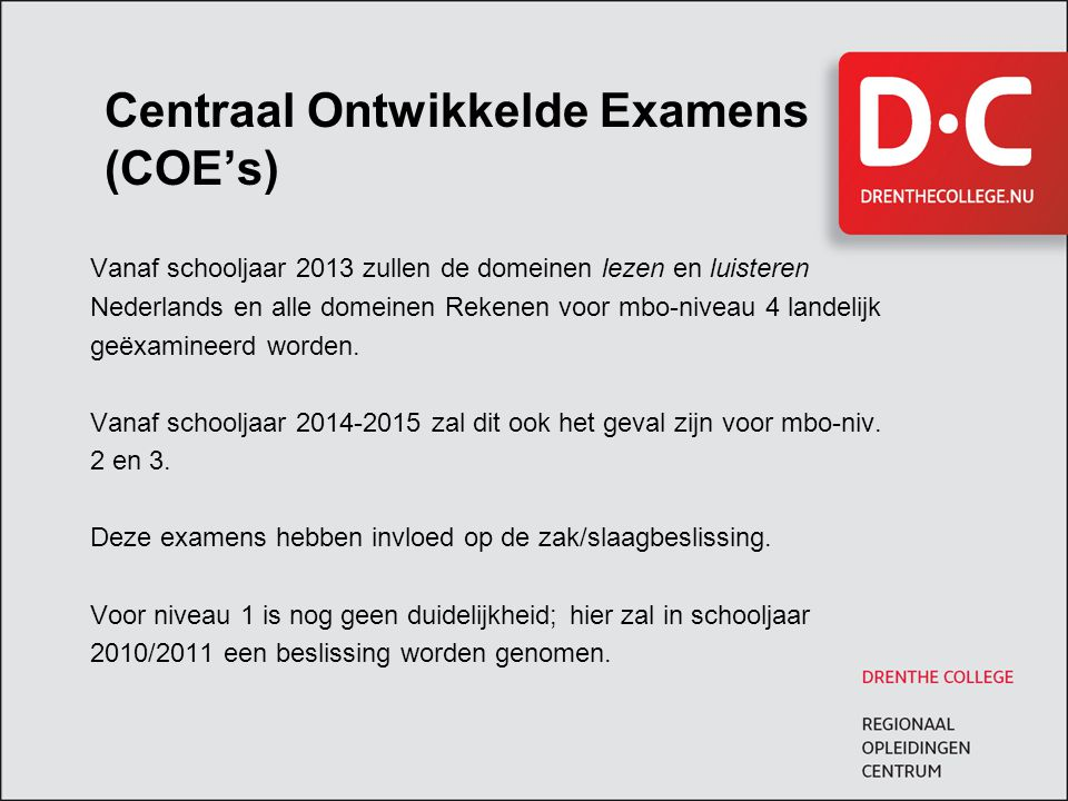 Centraal Ontwikkelde Examens (COE's)