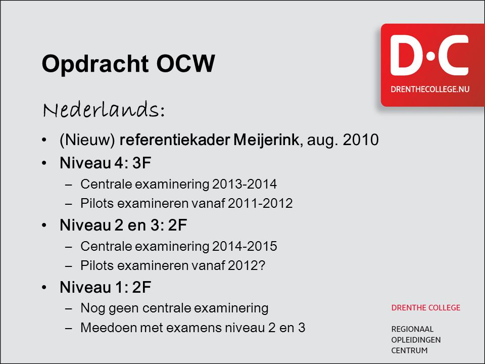 Opdracht OCW Nederlands: (Nieuw) referentiekader Meijerink, aug. 2010