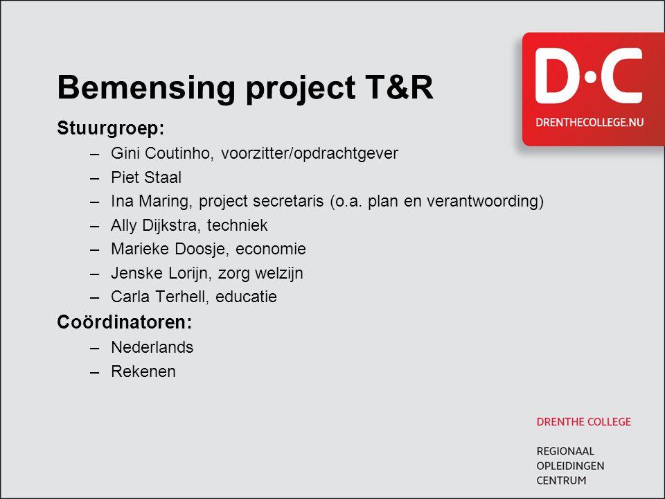 Bemensing project T&R Stuurgroep: Coördinatoren: