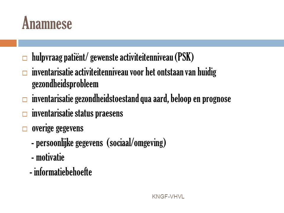 Anamnese hulpvraag patiënt/ gewenste activiteitenniveau (PSK)