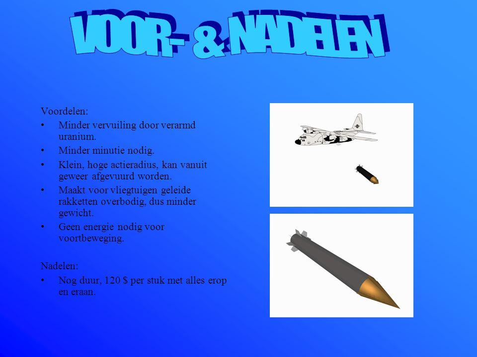 VOOR- & NADELEN Voordelen: Minder vervuiling door verarmd uranium.