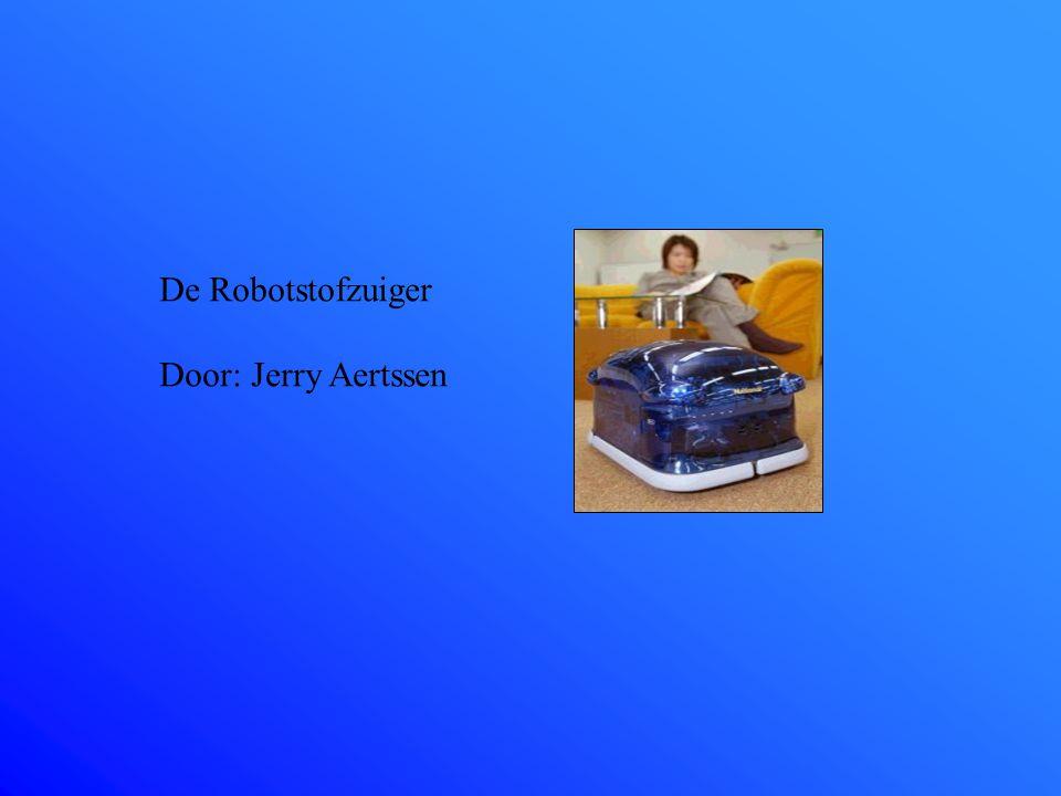 De Robotstofzuiger Door: Jerry Aertssen