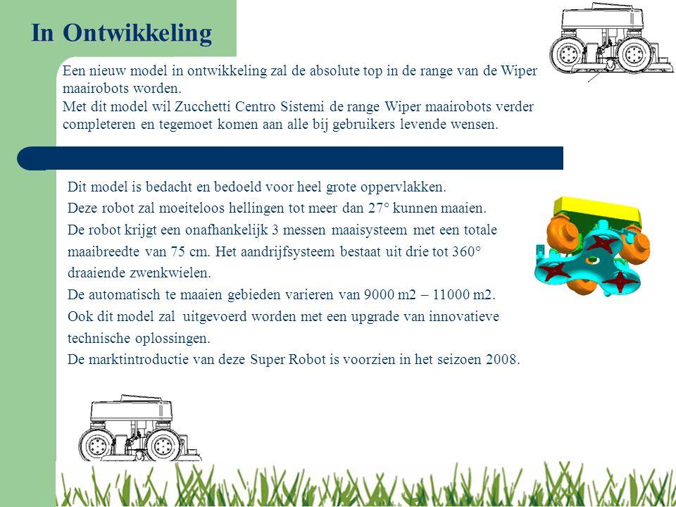In Ontwikkeling Een nieuw model in ontwikkeling zal de absolute top in de range van de Wiper maairobots worden.