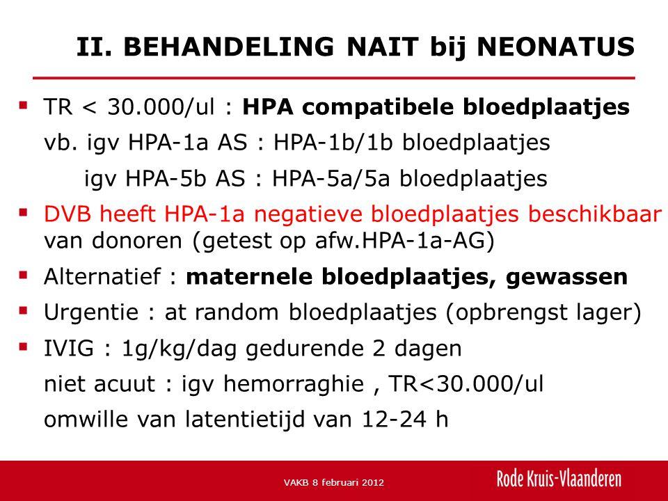 II. BEHANDELING NAIT bij NEONATUS