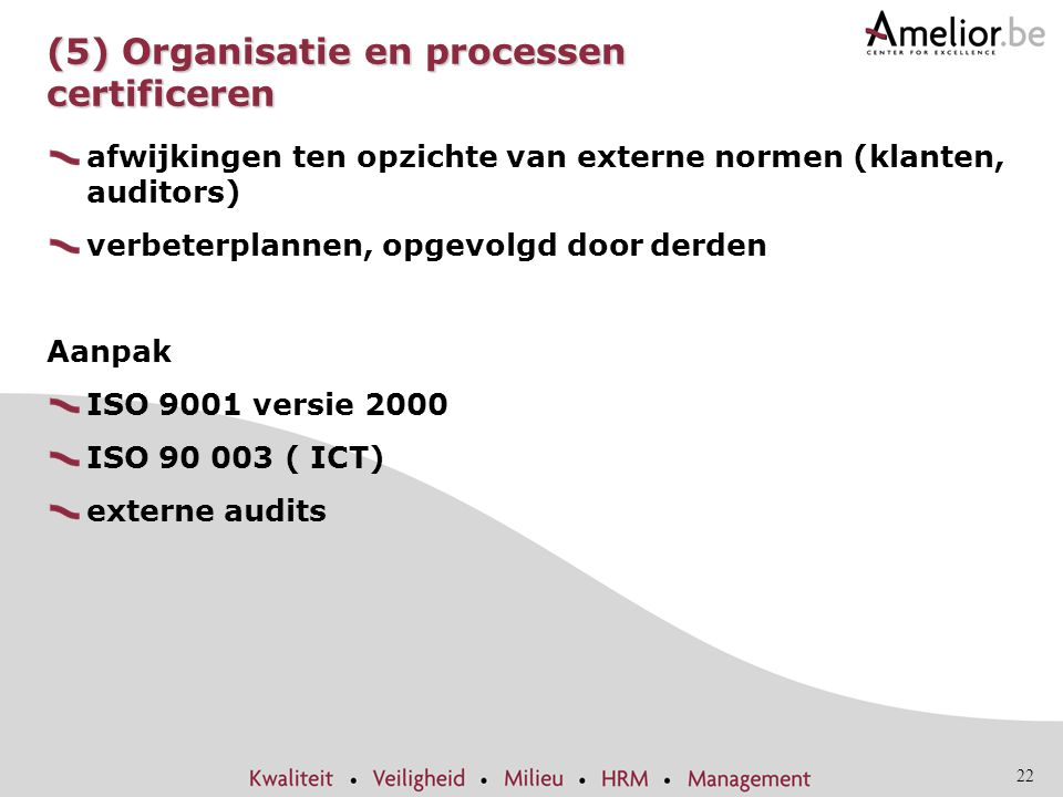 (5) Organisatie en processen certificeren