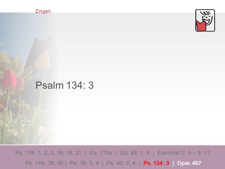 Zingen Psalm 134: 3.