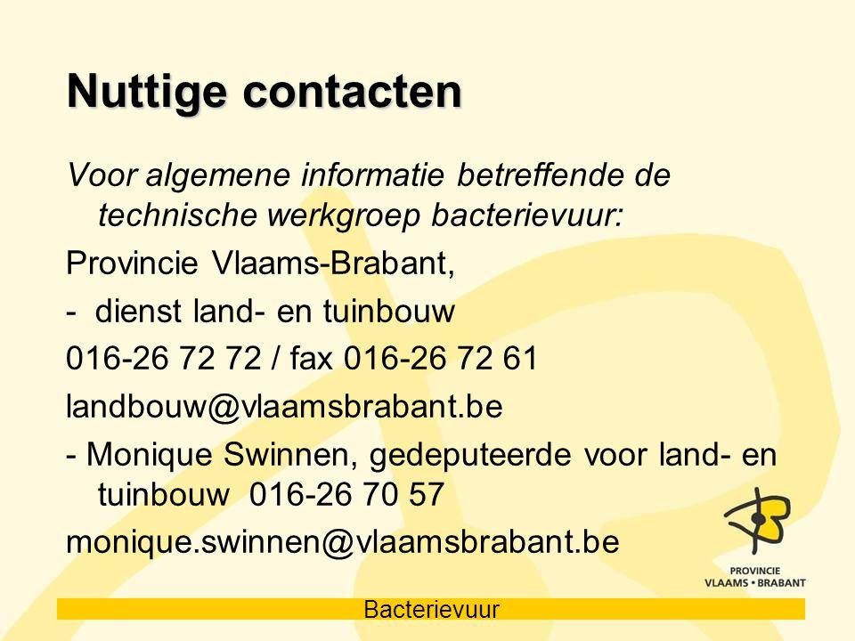 Nuttige contacten Voor algemene informatie betreffende de technische werkgroep bacterievuur: Provincie Vlaams-Brabant,