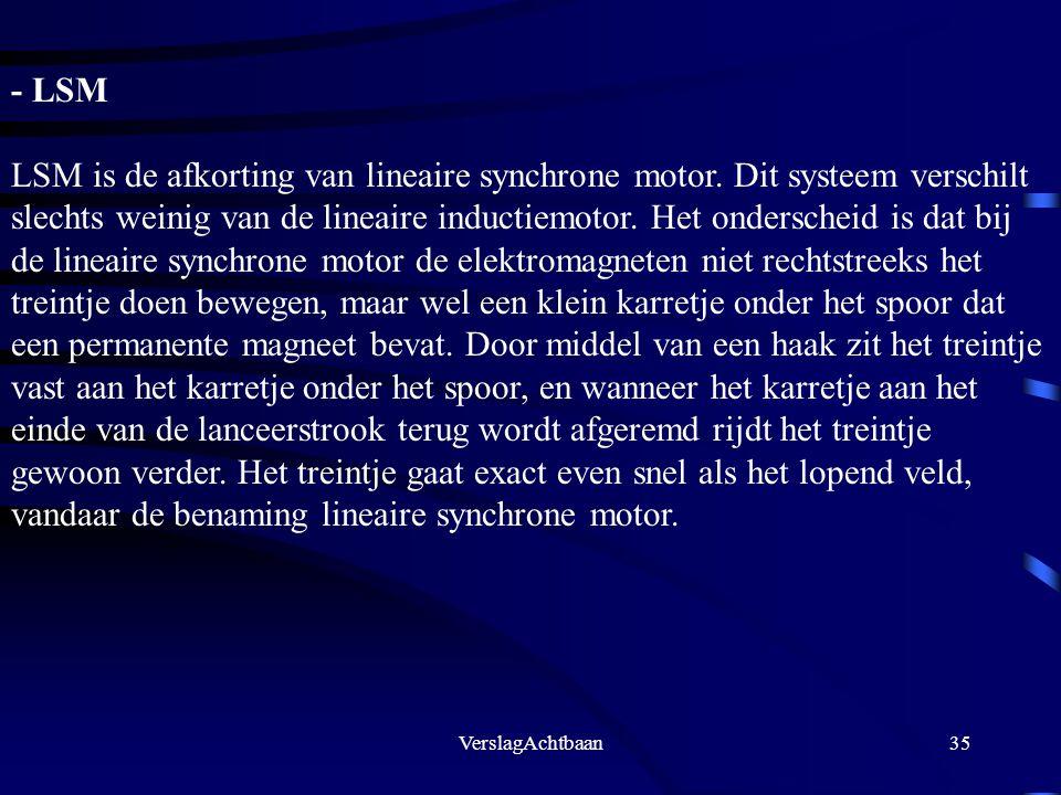 - LSM LSM is de afkorting van lineaire synchrone motor