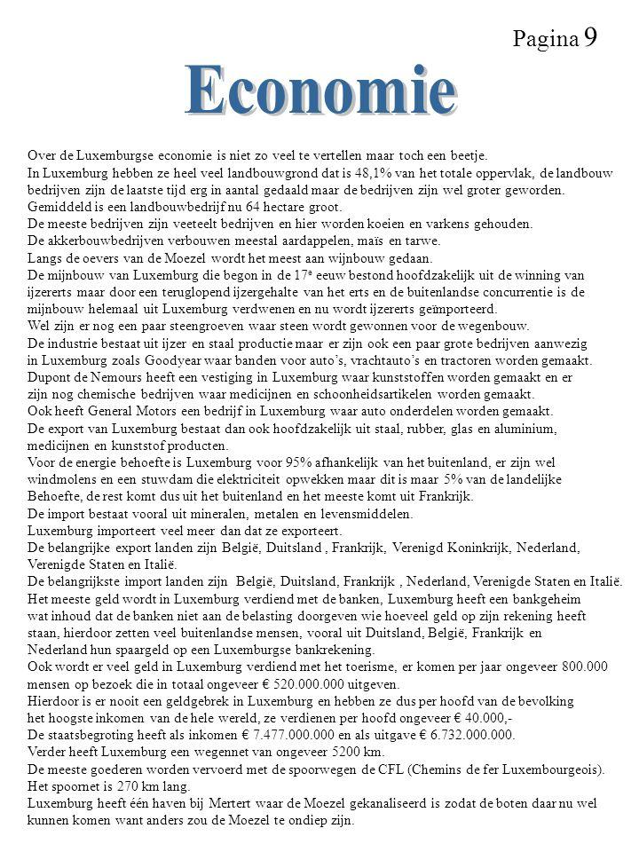 Pagina 9 Economie. Over de Luxemburgse economie is niet zo veel te vertellen maar toch een beetje.