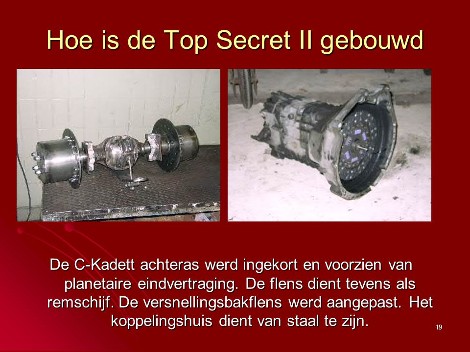Hoe is de Top Secret II gebouwd