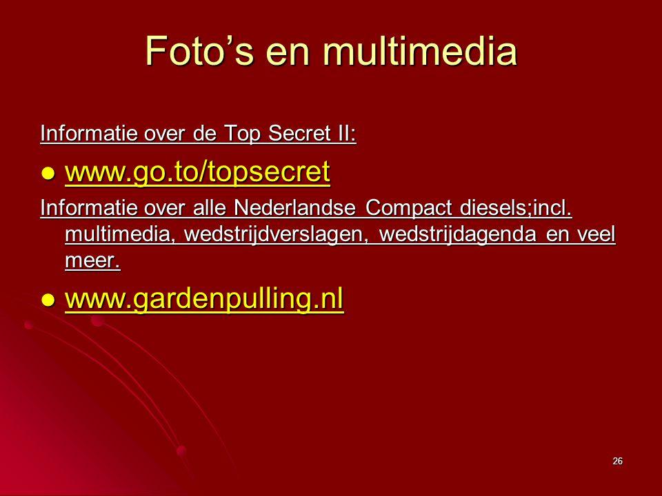 Foto's en multimedia www.go.to/topsecret www.gardenpulling.nl