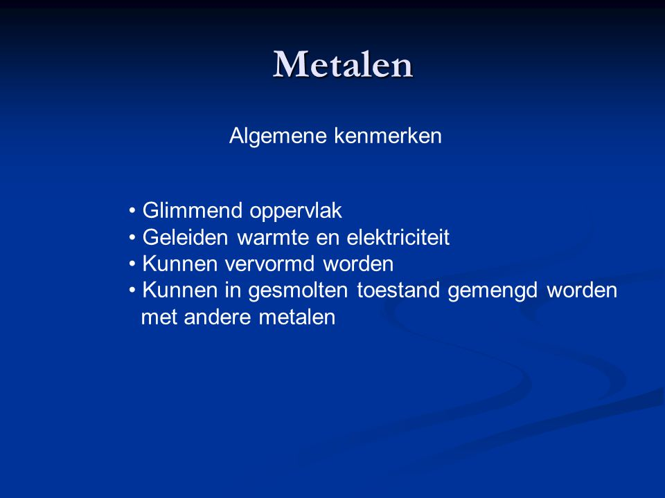 Metalen Algemene kenmerken Glimmend oppervlak