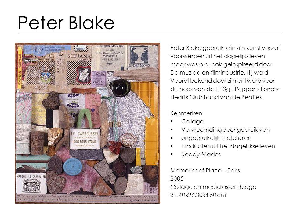 Peter Blake Peter Blake gebruikte in zijn kunst vooral