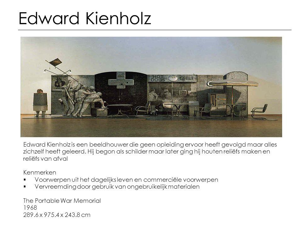 Edward Kienholz Edward Kienholz is een beeldhouwer die geen opleiding ervoor heeft gevolgd maar alles.