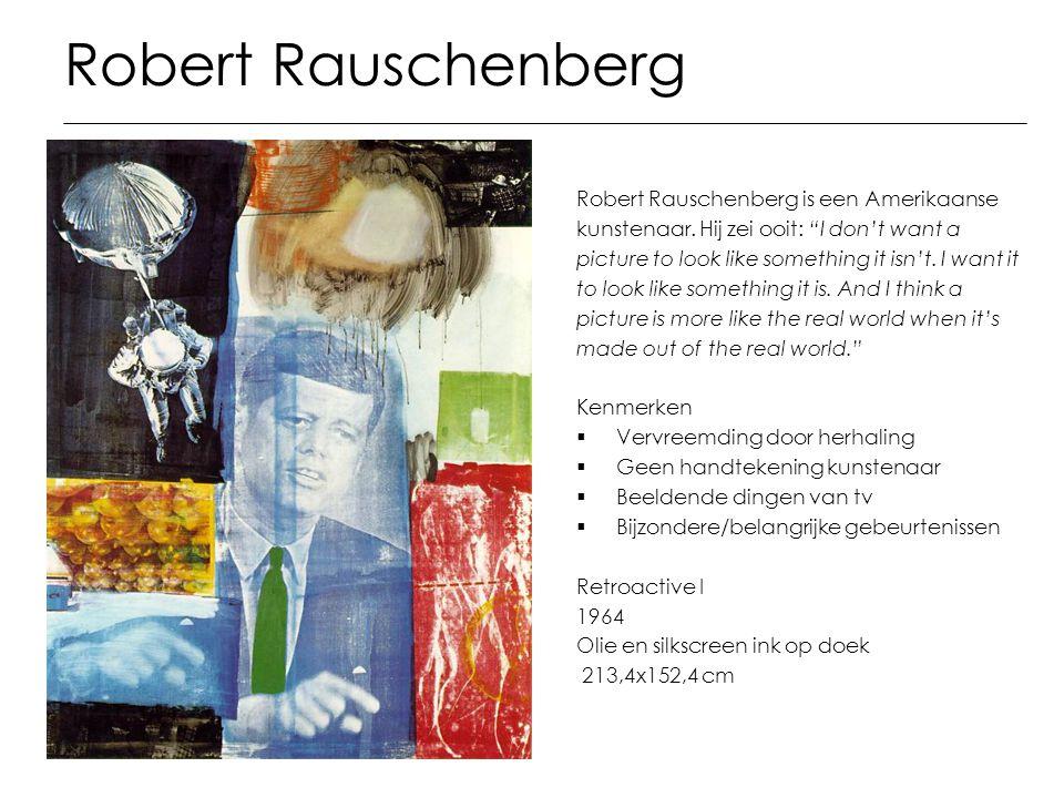Robert Rauschenberg Robert Rauschenberg is een Amerikaanse