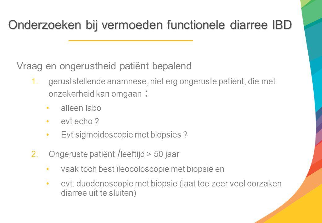 Onderzoeken bij vermoeden functionele diarree IBD