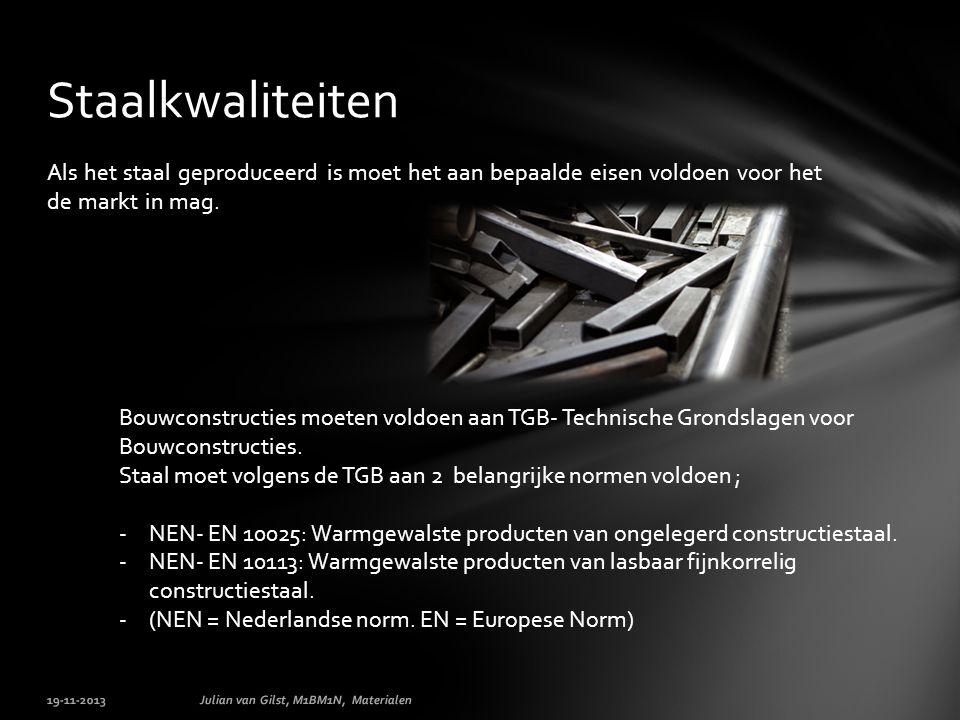 Staalkwaliteiten Als het staal geproduceerd is moet het aan bepaalde eisen voldoen voor het de markt in mag.