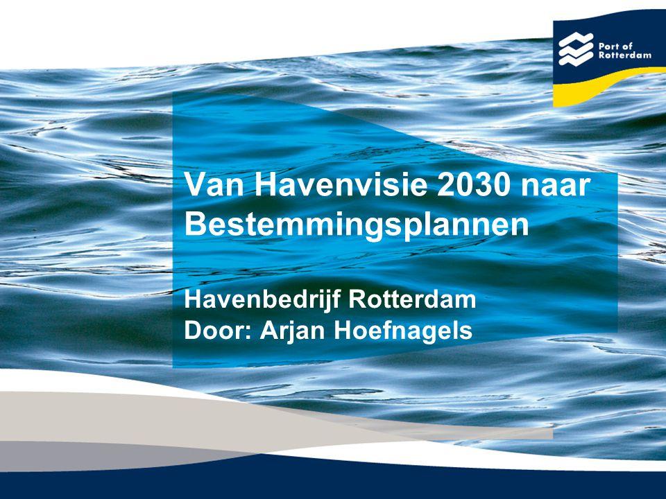 Van Havenvisie 2030 naar Bestemmingsplannen