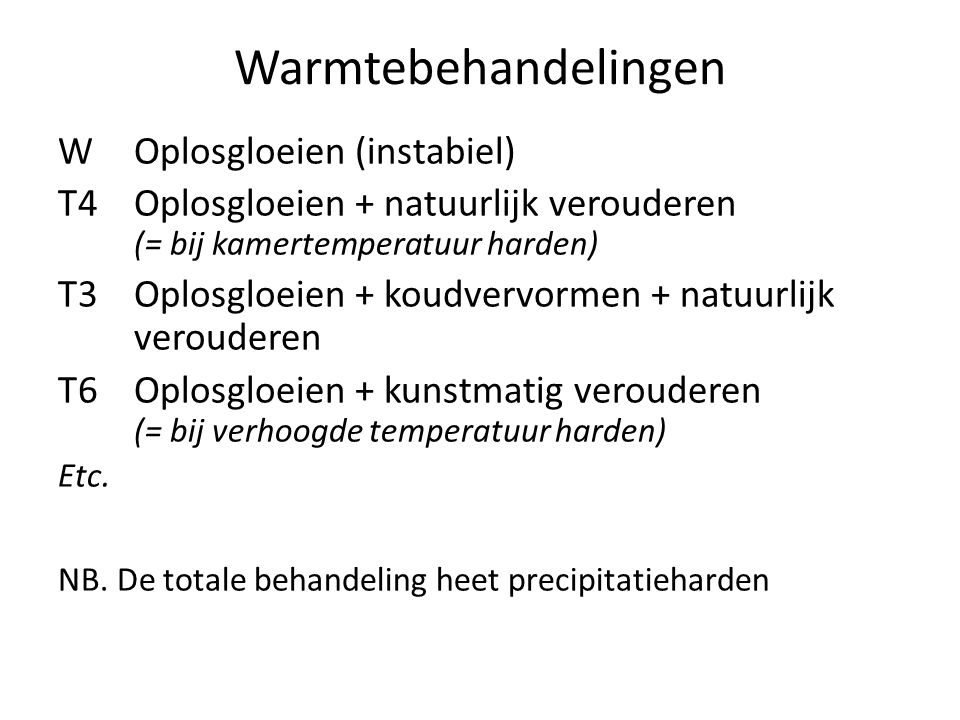 Warmtebehandelingen W Oplosgloeien (instabiel)