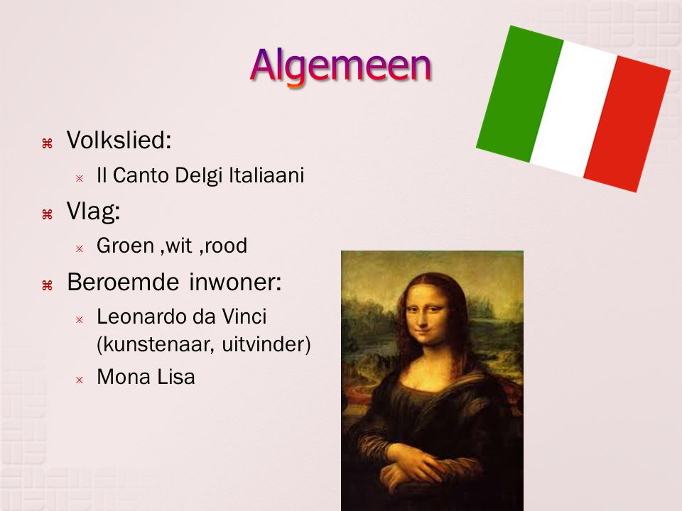 Algemeen Volkslied: Vlag: Beroemde inwoner: Il Canto Delgi Italiaani