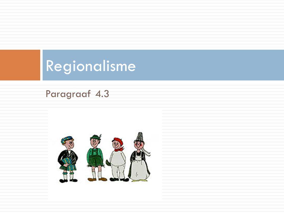Regionalisme Paragraaf 4.3